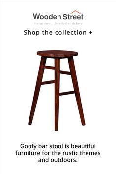Goofy bar stool is beautiful furniture for the rustic themes and outdoors. The stool holds a round seat followed by tapered legs.