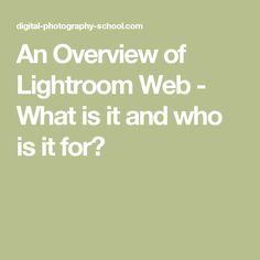 An Overview of Lightroom Web - What is it and who is it for?