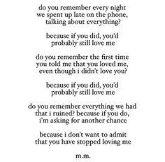 Why Do I Still Love You Quotes Tumblr : still love you, I still miss you, I still need you, but you dont ...