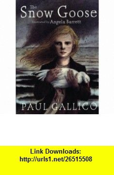 The Snow Goose (9780375849787) Paul Gallico, Angela Barrett , ISBN-10: 0375849785  , ISBN-13: 978-0375849787 ,  , tutorials , pdf , ebook , torrent , downloads , rapidshare , filesonic , hotfile , megaupload , fileserve