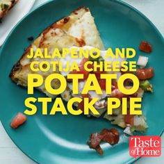 Jalapeno and Cotija Cheese Potato Stack Pie Recipe