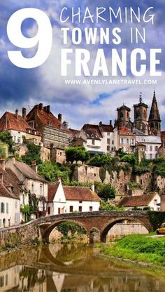 Get outside of the big cities and go explore some of the cutest towns in France!