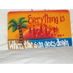 Everything is Hotter. . .When the Sun Goes Down