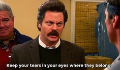 Possibly the most monumental Ron quote.