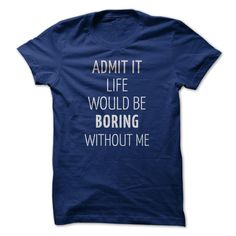 (Tshirt Suggest Gift) Boring without me Tshirt Best Selling Hoodies, Tee Shirts