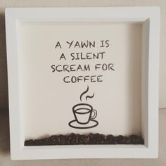 A personal favourite from my Etsy shop https://www.etsy.com/uk/listing/485728011/box-frame-coffee-quote