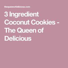 3 Ingredient Coconut Cookies - The Queen of Delicious
