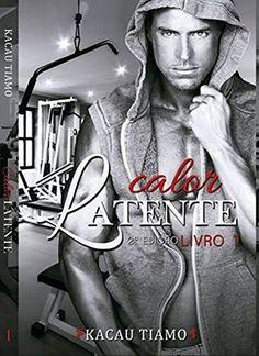 Calor latente eBook: Kacau Tiamo: Amazon.com.br: Loja Kindle