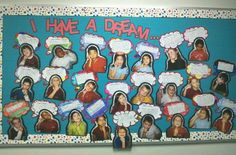 "MLK Bulletin Board. Had my students fill out a thought bubble that says, ""I have a dream.."""