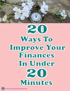 20 Minutes to Improving Your Finances in Under 20 Minutes ~ Small changes can really go a long way. Any time you have a bit of extra time you really should take the opportunity to save money. Read on to learn how 20 minutes could make a huge difference for your finances.