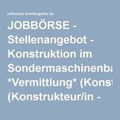 JOBBÖRSE - Stellenangebot - Konstruktion im Sondermaschinenbau *Vermittlung* (Konstrukteur/in - Maschinen-/Anlagentechnik)