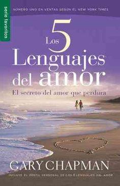 Los 5 lenguajes del amor / The Five love languages: El secreto del amor que perdura / The Secret of Love That Sur...