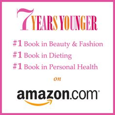 7 Years Younger is a Best Seller! Get your copy today, http://www.amazon.com/Years-Younger-Revolutionary-7-Week-Anti-Aging/dp/1936297639/ref=sr_1_1?ie=UTF8=1357155339=8-1=7+years+younger
