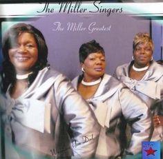 The Miller Singers - The Miller Singers Greatest - The Journal of Gospel Music