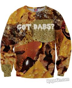 Got Dabs? Sweatshirt - RageOn! - The World's Largest All-Over-Print Online Store