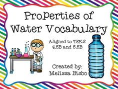 Science vocabulary mastery is an essential skill for students!Included in this download are:1. Eleven bright and colorful properties of water vocabulary posters aligned to TEKS 4.5B and 5.5B that are perfect for classroom display.2. Smaller versions of the posters that can be used as flashcards or notecards for student notebooks.3.