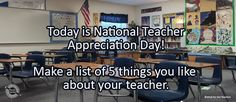 Journal/Writing Prompt for Tuesday, May 9, 2017: Today is National Teacher Appreciation Day! Make a list of 5 things you like about your teacher.