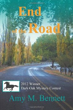 End of the Road (The Black Horse Campground Mystery Book . Latest Books, New Books, Good Books, Any Book, Book 1, Fiction And Nonfiction, Book Signing, Coincidences, Romance Novels