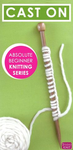 Learn How to CAST ON Yarn in the Absolute Beginner Knitting Series by Studio Knit via @StudioKnit