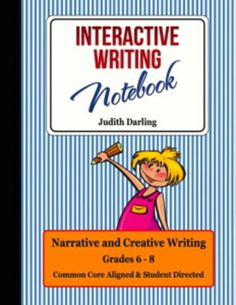 Interactive Writing Notebook Grades 6 - 8 CC Aligned from Judith M Darling - Razzle Dazzle Learning on TeachersNotebook.com -  - AN INTERACTIVE WRITING NOTEBOOK containing five extensive, student directed and graded lessons that challenge the students, yet is fun and keeps them writing.