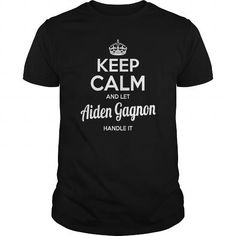 Awesome Tee Aiden Gagnon Shirts keep calm and let Aiden Gagnon handle it Aiden Gagnon Tshirts Aiden Gagnon TShirts Name shirts Aiden Gagnon I am Aiden Gagnon tee Shirt Hoodie T-Shirts