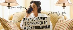 8 Reasons Why It's Cheaper to Work From Home