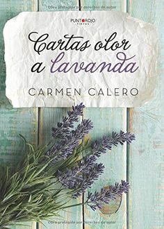 Cartas olor a Lavanda de Carmen Calero Jiménez https://www.amazon.es/dp/8416611793/ref=cm_sw_r_pi_dp_x_QJAgybXYED4BH