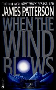 When the Wind Blows in Lenes' Garage Sale in Lawton , OK for $.50. By the #1 bestselling author James Patterson. This is his 6th bestseller.