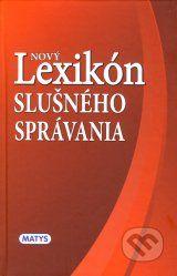 Novy lexikon slusneho spravania (Deana Lutherova, Frantisek Chorvath, Juraj Orlik)