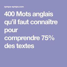 400 Mots anglais qu'il faut connaître pour comprendre 75% des textes