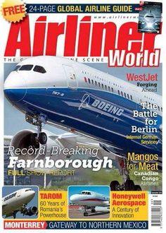 Airliner World Magazine Subscription Aviation Magazine, Aviation News, Civil Aviation, Canadian Airlines, Congo, Innovation, Battle, Scene, World
