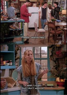 I've been meaning to say this to my colleagues ;) (Friends tv show)