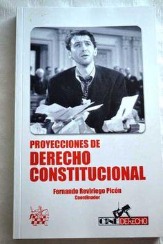 Proyecciones de derecho constitucional / Fernando Reviriego Picón