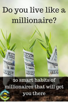 20 smart habits of millionaires you should adopt - Living On The Cheap