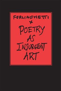 Book annotation not available for this title.Title: Poetry As Insurgent ArtAuthor: Ferlinghetti, LawrencePublisher: W W Norton & Co IncPublication Date: of Pages: Type: HARDCOVERLibrary of Congress: 2007011396 Lawrence Ferlinghetti, Book Annotation, Social Change, Insurgent, Writer, This Book, Poetry, Reading, Words