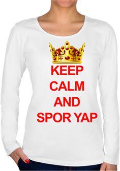 Ece Vahapoğlu - Keep Calm and Spor Yap - Kendin Tasarla - Bayan U Yaka Tişört - Uzun Kollu