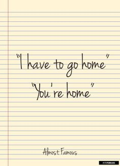 """#173 - You're Home (Almost Famous)...even though she actually says """"You ARE home"""""""