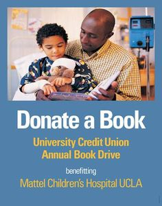 A great initiative from one of our partners...please donate! #morebooksmoresmiles #UCUBookDrive #makeadifference You Can Make a Difference... Donate a Book Today for the UCLA Mattel Children's Hospital.  Help make a child's hospital stay more comfortable. Donate a NEW, unused book for young patients during UCU's 8th Annual Book Drive. Collection bins are located in UCU branches through December 1, 2014. Learn more at www.ucu.org/FB_BookDrive.htm.