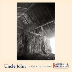 Uncle John in the hayloft.