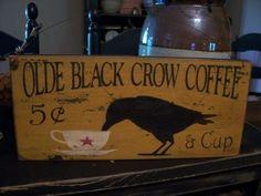 Primitive Olde Black Crow Coffee Sign, Handmade Wood Sign   daisypatchprimitives - Folk Art & Primitives on ArtFire