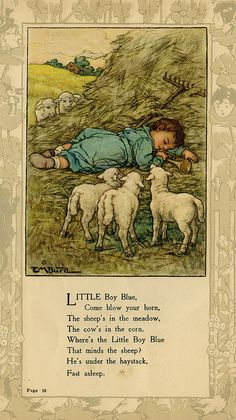 """Little Boy Blue."" illustration by Clara M. Burd for her book 'Mother Goose and Her Goslings', c. Courtesy The Texas Collection, Baylor University. Little Boy Blue, Nursery Rhymes Poems, Pomes, Kids Poems, Vintage Nursery, Vintage Children's Books, Children's Book Illustration, Antique Illustration, Book Illustrations"