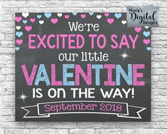 Are you looking for a great way to share with your friends and family the exciting news of expecting a baby? This cute Valentines Day themed chalkboard printable not only makes a great photo prop and / or card but its also perfect to upload onto social media sites to make your