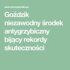 Goździk niezawodny środek antygrzybiczny bijący rekordy skuteczności Healthy Tips, Health Fitness, Herbs, Math Equations, Diet, Beauty, Pump, Therapy, Sodas
