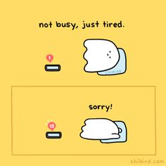 When you're not busy, but you're just too tired to respond to people or socialize. (*´ο`*) I feel this strongly haha. Feeling Down, Feeling Sad, How Are You Feeling, Cute Inspirational Quotes, Amazing Quotes, Motivational, Ghost Hug, Cheer Up Quotes, Funny