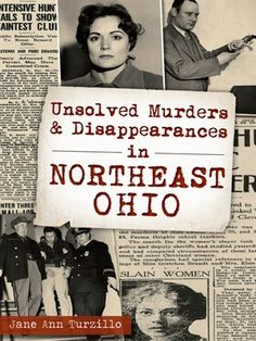 Unsolved Murders & Disappearances in Northeast Ohio Series: Murder & Mayhem by Jane Ann Turzillo