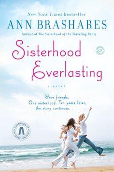 Sisterhood Everlasting (Sisterhood of the Traveling Pants) by Ann Brashares - March 2012