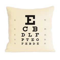 "Eye Chart Pillow   ""Removed from the doctor's office, an eye chart is a charming sight"""