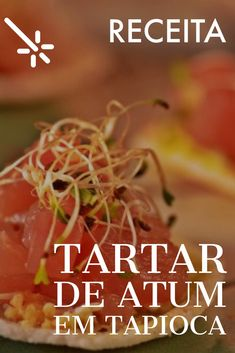 RECEITA - Tartar de atum em tapioca Ceviche, Fish Recipes, Carne, Seafood, Blog, Drink Recipes, Healthy Recipes, Tuna Tartar, Antipasto
