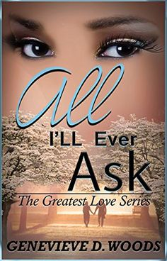 All I'll Ever Ask (The Greatest Love Book 1) by Genevieve... https://www.amazon.com/dp/B016SKWXH8/ref=cm_sw_r_pi_dp_dktHxb0VFNBZD