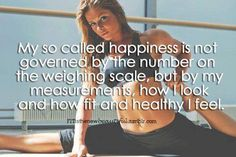 I used to weight myself EVERY day.  I was all about the number on the scale.  Now, I weight myself maybe once a week.  It does not define the way I feel about myself.